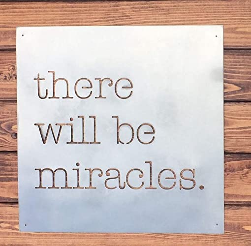 Amazoncom Metal Quote Sign There Will Be Miracles Handmade
