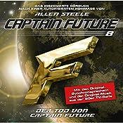 Der Tod von Captain Future (Captain Future: The Return of Captain Future 8.1): Hommage von Allen Steele | Allen Steele