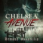 Chelsea Avenue : A Supernatural Thriller | Armand Rosamilia