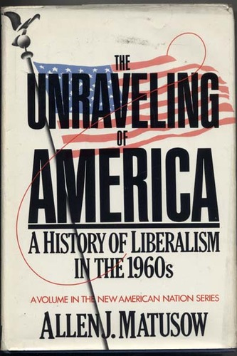 0060152249 - Allen J Matusow: The Unraveling of America: A History of Liberalism in the 1960s - Book