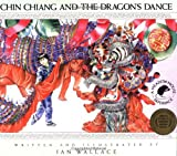 Chin Chiang and the Dragon's Dance, Ian Wallace, 0888991673
