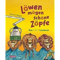 Löwen mögen schöne Zöpfe: Das LAUT Lesebuch - Mit Laut-Lese-CD