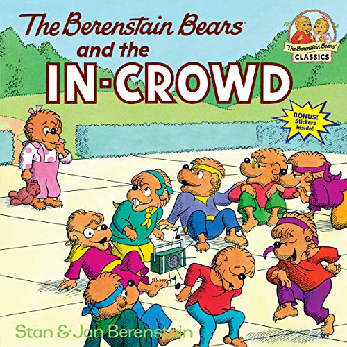 (The Berenstain Bears and the In-Crowd)