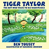 img - for Tiger Taylor: The Boy Who Talks To His Nightmares book / textbook / text book