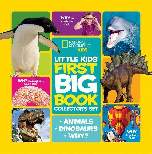 National Geographic Little Kids First Big Book Collector's Set: Animals, Dinosaurs, Why? (National Geographic Little Kids First Big Books)