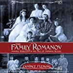The Family Romanov: Murder, Rebellion, and the Fall of Imperial Russia | Candace Fleming