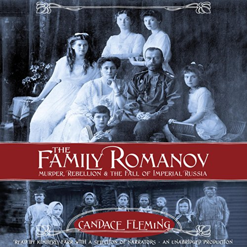 The Family Romanov: Murder, Rebellion, and the Fall of Imperial Russia Audiobook [Free Download by Trial] thumbnail