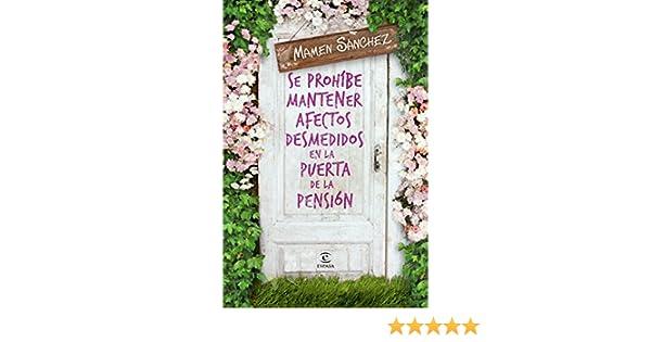 Amazon.com: Se prohíbe mantener afectos desmedidos en la puerta de la pensión (Spanish Edition) eBook: Mamen Sánchez: Kindle Store