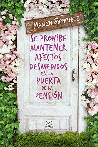 Se prohibe mantener afectos desmedidos en la puerta de la pension (ESPASA NARRATIVA)