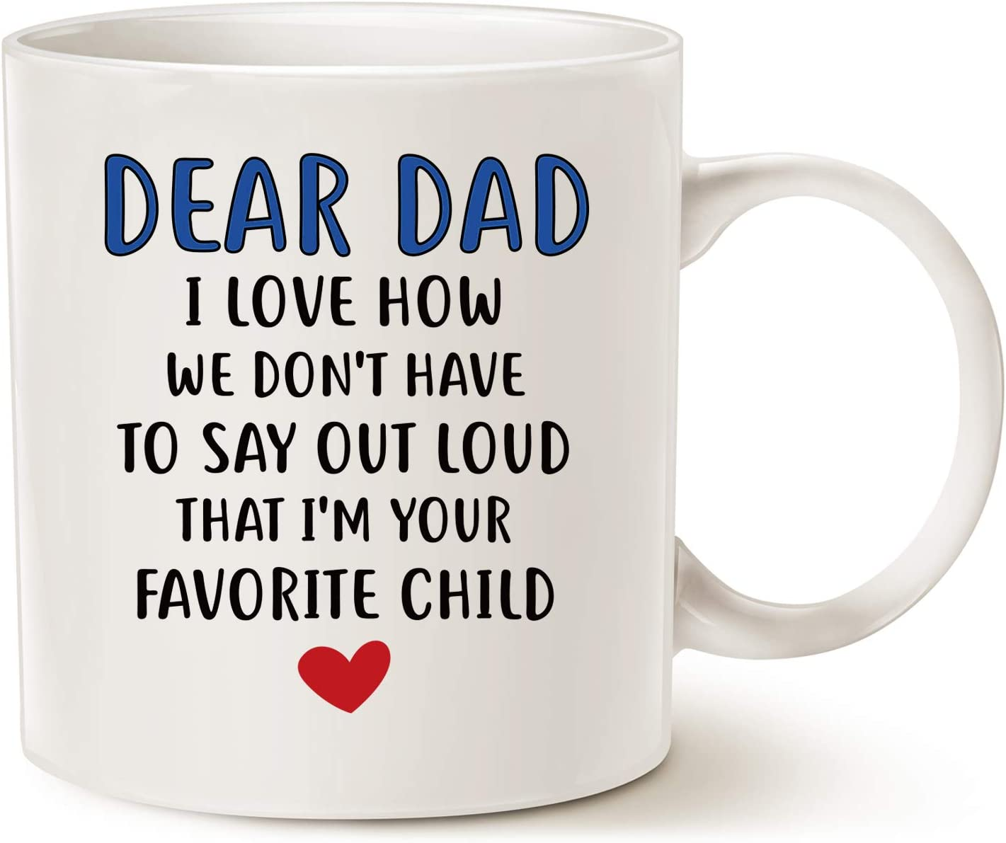 MAUAG Fathers Day Gifts Funny Christmas Gifts Coffee Mug for Dad, Dear Dad, I'm Your Favorite Child Coffee Mug, Best Birthday Gift Cup from Daughter or Son, White 11 Oz