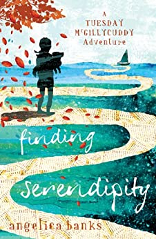 Finding Serendipity (A Tuesday McGillycuddy Adventure) by [Banks, Angelica]