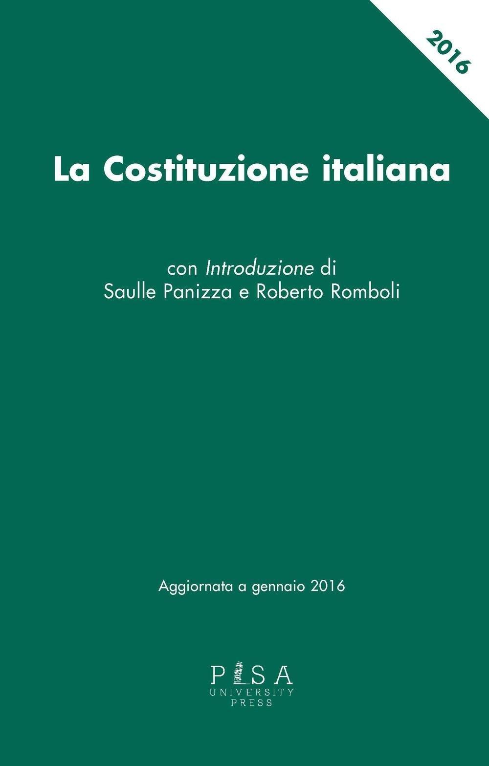 La Costituzione italiana aggiornata a gennaio 2016 Copertina flessibile – 28 apr 2016 Saulle Panizza Pisa University Press 886741612X DIRITTO