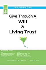 Give Through A Will & Living Trust: Legal Self-Help Guide Paperback