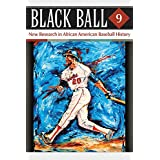 Black Ball 9: New Research in African American Baseball History