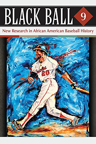 : Black Ball 9: New Research in African American Baseball History