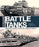 british tank - British Battle Tanks: British-made tanks of World War II