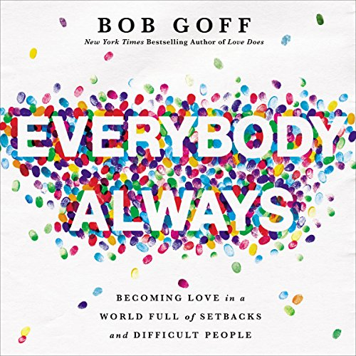 Everybody, Always: Becoming Love in a World Full of Setbacks and Difficult People Audiobook [Free Download by Trial] thumbnail