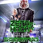 Zeta Hack: Star Justice, Book 3 | Michael-Scott Earle