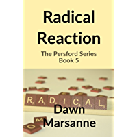 Radical Reaction (The Persford Series Book 5)
