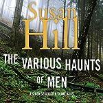 The Various Haunts of Men: A Simon Serrailler Mystery, Book 1 | Susan Hill