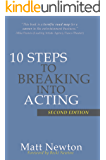 10 Steps to Breaking into Acting: 2nd Edition