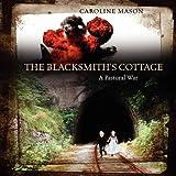 The Blacksmith's Cottage, Caroline Mason, 143272987X