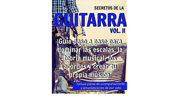 Secretos de la Guitarra II: Guía paso a paso para dominar las ...