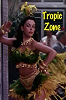 'Tropic Zone' from the web at 'https://images-na.ssl-images-amazon.com/images/I/61tsxUHkeTL._UY200_RI_UY200_.jpg'