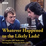 Whatever Happened to The Likely Lads?: Complete BBC Radio Series