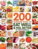 img - for 200 Surefire Ways to Eat Well and Feel Better by Judith Rodriguez (2014-09-15) book / textbook / text book