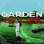 Garden of Life | Shalom Kolontarov