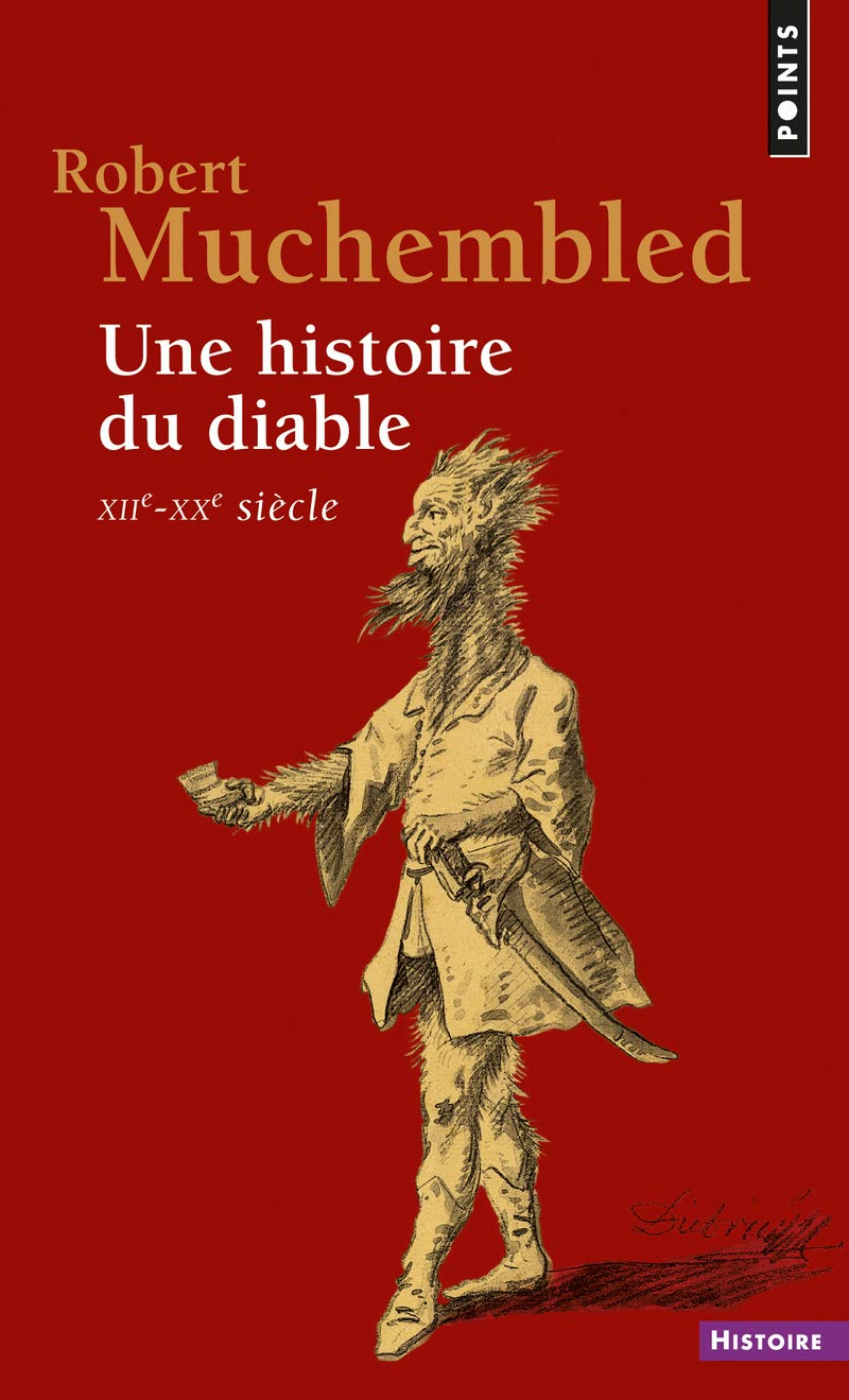 Amazon.fr - Une histoire du diable, XIIe-XXe siècle - Robert Muchembled -  Livres