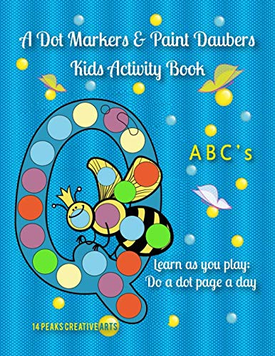 A Dot Markers & Paint Daubers Kids Activity Book: ABC's: Learn as you play: Do a dot page a day (Discovery)
