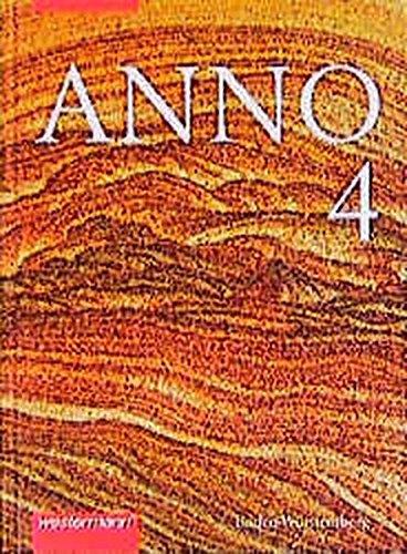 Anno - Geschichte für Gymnasien in Baden-Württemberg: ANNO für Gymnasien in Baden-Württemberg: Band 4: Das 20. Jahrhundert