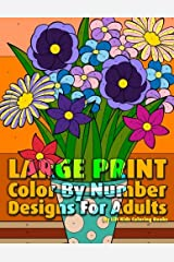 Large Print Color By Number Designs For Adults (Premium Adult Coloring Books) (Volume 13) Paperback