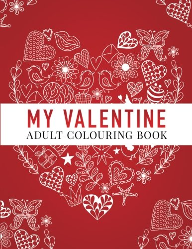 My Valentine: Adult Colouring Book (UK Edition)