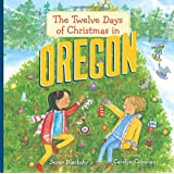 The Twelve Days of Christmas in Oregon (The Twelve Days of Christmas in America)