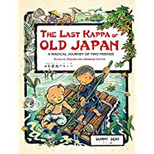The Last Kappa of Old Japan Bilingual Edition: A Magical Journey of Two Friends (English-Japanese)