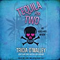 Tequila for Two: Althea Rose Series, Book 2 Audiobook by Tricia O'Malley Narrated by Amy Melissa Bentley
