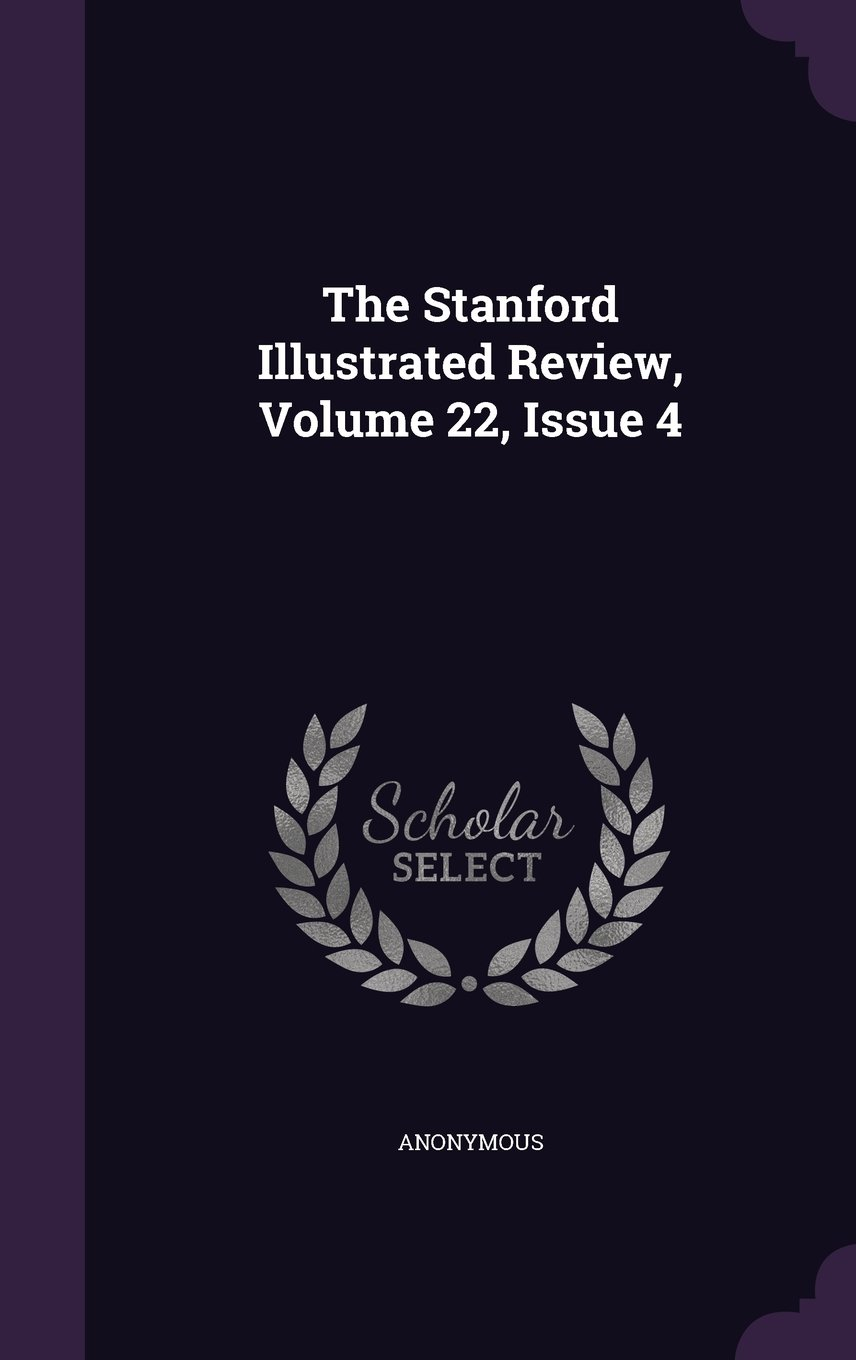 Download The Stanford Illustrated Review, Volume 22, Issue 4 pdf
