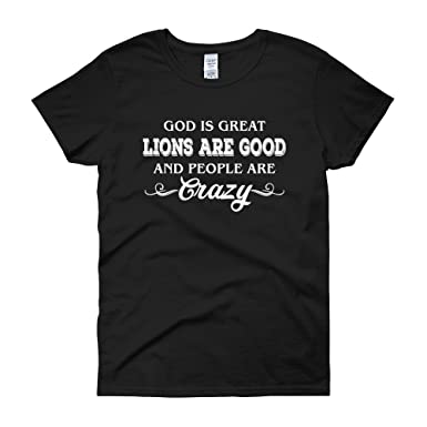 PUPTEE God is Great Lions are Good and People are Crazy Funny Lover ... 9e34e5abc1