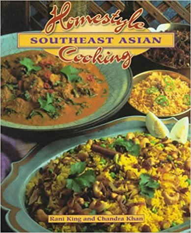 Homestyle Southeast Asian Cooking (The Crossing Press Homestyle Cooking Series) by Rani King (1998-04-02)
