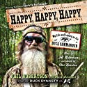 Happy, Happy, Happy: My Life and Legacy as the Duck Commander Audiobook by Phil Robertson Narrated by Phil Robertson, Al Robertson