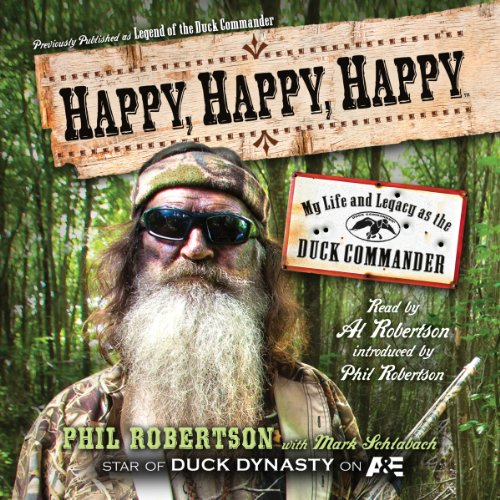 Happy, Happy, Happy: My Life and Legacy as the Duck Commander Audiobook [Free Download by Trial] thumbnail
