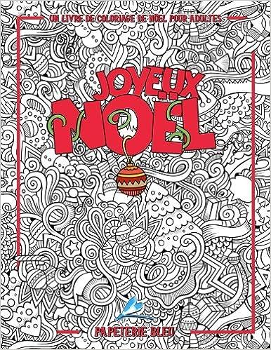 Un Livre De Coloriage De Noel Pour Tous Joyeux Noel Dessins