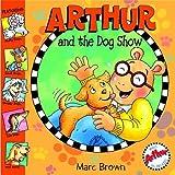 Arthur and the Dog Show (Arthur Adventures)