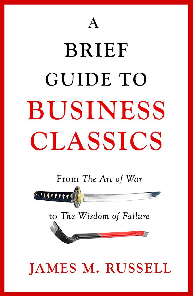 A Brief Guide to Business Classics: From The Art of War to The Wisdom of Failure PDF