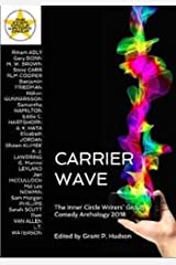 Carrier Wave: The Inner Circle Writers' Group Comedy Anthology 2018 Kindle Edition