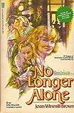 No Longer Alone, Joan Winmill Brown, 0890660107
