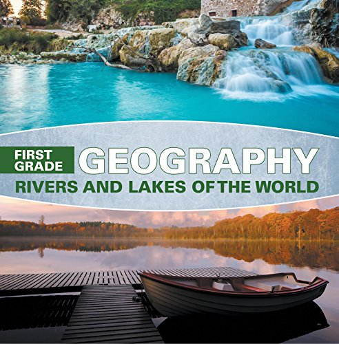 - First Grade Geography: Rivers and Lakes of the World: 1st Grade Books (Ecology of Lakes & Ponds)
